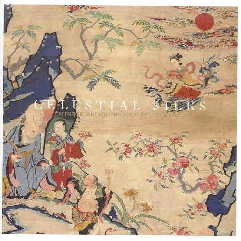 Celestial Silks: Chinese Religious & Court Textiles
