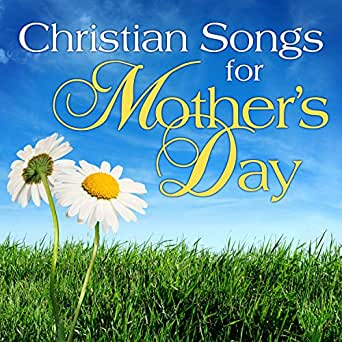 Christian Songs For Mother S Day By Various Artists On Amazon Music Amazon Com