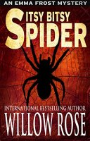Itsy Bitsy Spider (Emma Frost Book 1) by [Rose, Willow]