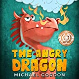 The Angry Dragon: (childrens books about anger, ages 3 5, picture, preschool, kids books) (Emotions & Feelings)