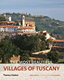 The Most Beautiful Villages of Tuscany (The Most Beautiful Villages)