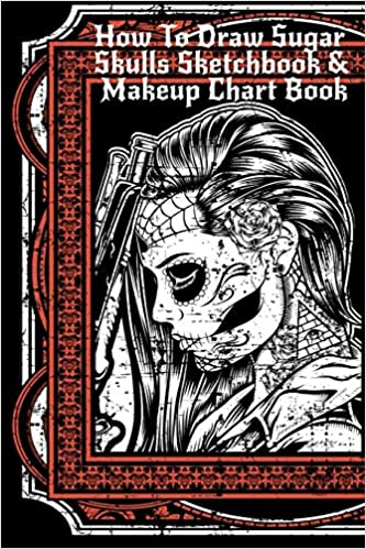 How To Draw Sugar Skulls Sketchbook Makeup Chart Book Tatoo Artist Sketch Book For Drawing Dia De Los Muertos Tatoos Day Of The Dead Sketching Design Makeup Artist