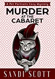 Murder at the Cabaret: A Pet Portraits Cozy Mystery (Book 4)