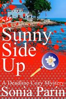 Sunny Side Up (A Deadline Cozy Mystery Book 1) by [Parin, Sonia]