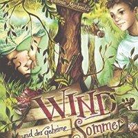 Wind und der geheime Sommer / Antonia Michaelis. Zeichnungen von Claudia Carls