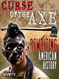 Curse of the Axe: Rewriting American History
