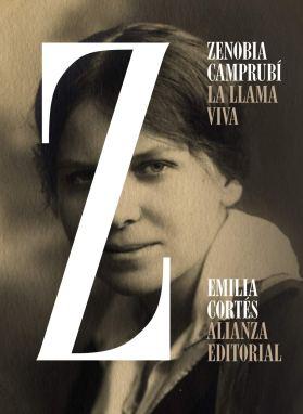 Zenobia Camprubí. La llama viva, de Emilia Cortés (Alianza editorial).