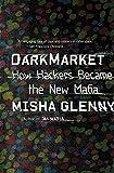 DarkMarket: How Hackers Became the New Mafia (Vintage)