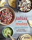 Salsas and Moles: Fresh and Authentic Recipes for Pico de Gallo, Mole Poblano, Chimichurri, Guacamole, and More [A Cookbook]