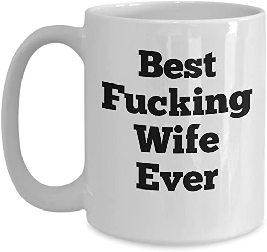 Amazon Com Gift For Wife Funny Mugs For Wife Anniversary Present For Wives Best Fucking Wife Ever 11oz Birthday Present For Spouse Kitchen Dining
