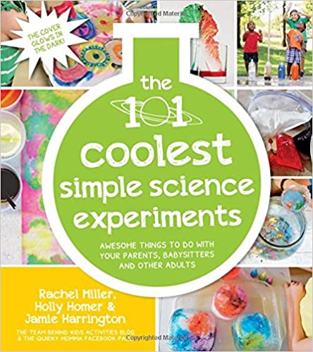 The 101 Coolest Simple Science Experiments: Awesome Things To Do