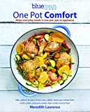 One Pot Comfort: Make Everyday Meals in One Pot, Pan or Appliance: 180+ recipes for your Dutch oven, skillet, sheet pan, Instant-Pot, multi-cooker, ... cooker, and air fryer (The Blue Jean Chef)
