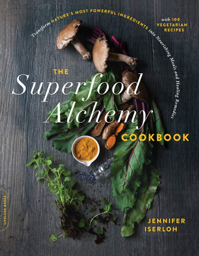 The Superfood Alchemy Cookbook: Transform Nature's Most Powerful Ingredients into Nourishing Meals and Healing Remedies 1