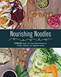 Nourishing Noodles: Spiralize Nearly 100 Plant-Based Recipes for Zoodles, Ribbons, and Other Vegetable Spirals