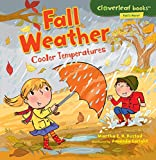 Fall Weather: Cooler Temperatures (Cloverleaf Books TM _ Fall's Here!)