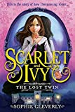 The Lost Twin (Scarlet and Ivy Book 1)
