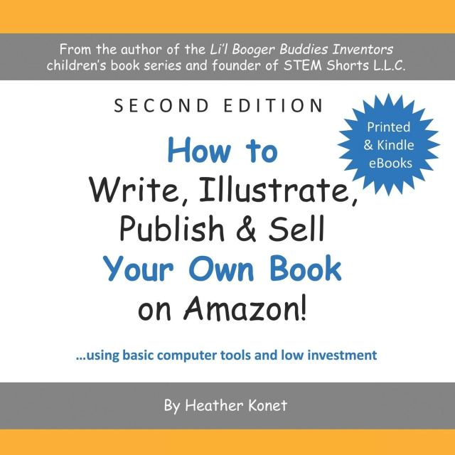 How to Write, Illustrate, Publish & Sell Your Own Book On Amazon