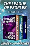 The League of Peoples Books 1-3: Expendable, Commitment Hour, and Vigilant
