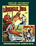Jungle Jim: The Complete Standard Comics Series: Gwandanaland Comics #318 -- The Full 5-Issue Series -- Wild Adventure in the Asian Jungles