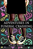 Adventures in Funeral Crashing: Cozy Mystery (Funeral Crashing Mysteries Book 1)