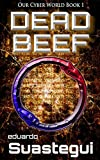 DEAD BEEF (Our Cyber World Book 1)