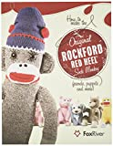 How to Make the Original Rockford Red Heel Sock Monkey, Friends, Puppets and More!
