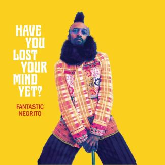 Have You Lost Your Mind Yet : Fantastic Negrito: Amazon.es: Música