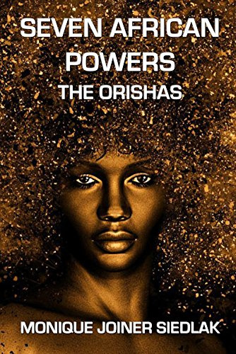 Seven African Powers: The Orishas (Mojo's Wiccan Series Book 8) by [Joiner Siedlak, Monique]