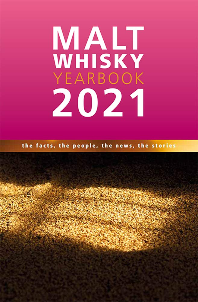 Malt Whisky Yearbook 2021: The Facts, the People, the News, the Stories: Amazon.co.uk: Ingvar Ronde: 9780957655379: Books