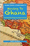 Moving To Ghana: The Essential Things You Need To Know