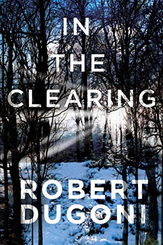 In the Clearing (Tracy Crosswhite Book 3) by [Dugoni, Robert]