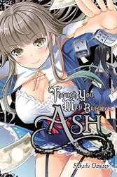 Though You May Burn to Ash, Vol. 2: Oniyazu, Kakashi, Oniyazu, Kakashi: 9780316446877: Amazon.com: Books