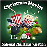 Christmas Movies: Home Alone vs. National Christmas Vacation