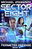 Sector Eight (Perimeter Defense: Book #1) LitRPG series