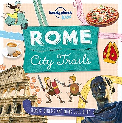 [xPLwv.D.o.w.n.l.o.a.d] City Trails - Rome (Lonely Planet Kids) by Lonely Planet Kids [K.I.N.D.L.E]