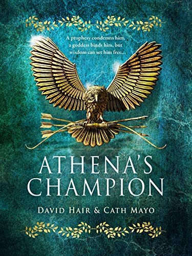 Athena's Champion (Olympus Trilogy Book 1) by [Hair, David, Mayo, Cath]