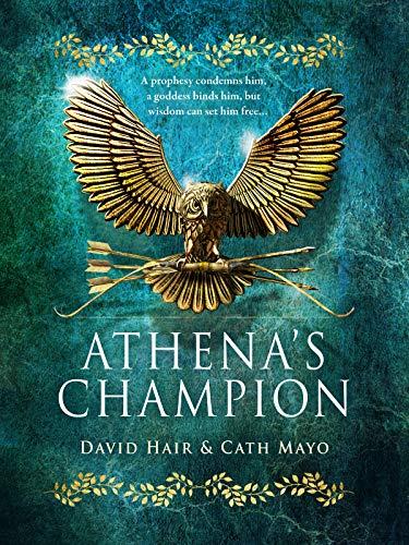 Athena's Champion (Olympus Trilogy Book 1) by [Hair, David, Mayo, Cath]