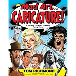 The Mad Art of Caricature!: A Serious Guide to Drawing Funny Faces