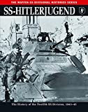 SS-Hitlerjugend: The History of the Twelfth SS Division, 1943-45 (Waffen-SS Divisional Histories)