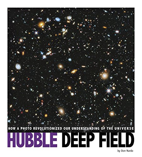 [XrvDn.B.e.s.t] Hubble Deep Field: How a Photo Revolutionized Our Understanding of the Universe (Captured Science History) by Don Nardo K.I.N.D.L.E