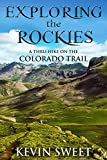 Exploring the Rockies: A Thru-Hike on the Colorado Trail
