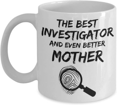 Amazon.com: Investigator Mom Mug - Best Investigator Mother Ever - Funny  Gift For Investigate Mama 11 oz: Kitchen & Dining