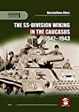 The SS-Division Wiking in the Caucasus 1942-1943 (Green Series)