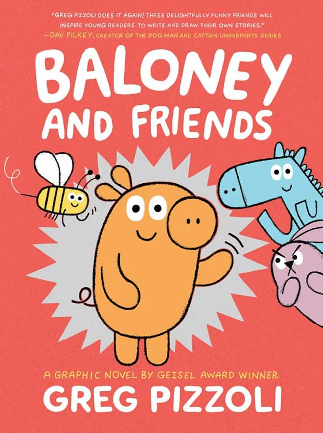 Baloney and Friends (Baloney & Friends, 1): Pizzoli, Greg, Pizzoli, Greg:  9781368054546: Amazon.com: Books