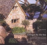 Cottages by the Sea, The  Handmade Homes of Carmel, America's First Artist Community