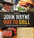 Product review for The Official John Wayne Way to Grill: Great Stories & Manly Meals Shared By Duke's Family