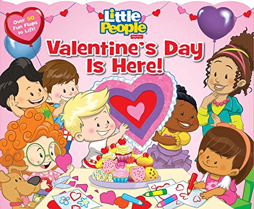 Fisher-Price Little People: Valentine's Day Is Here! (Lift the Flap)