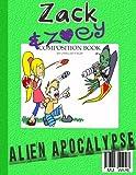 Zack & Zoey's Alien Apocalypse -or- Alien Busting Ninja Adventure (Z&Z Book 1)