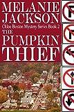 The Pumpkin Thief (Chloe Boston Cozy Mysteries Book 2)