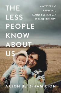 The Less People Know About Us: A Mystery of Betrayal, Family ...